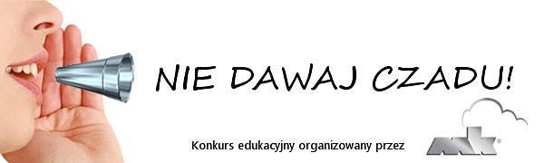 """Konkurs edukacyjny """"NIE DAWAJ CZADU""""!"""