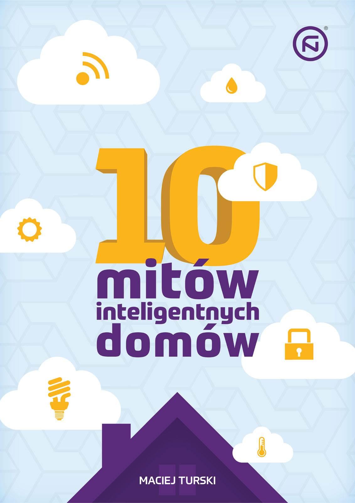 """10 mitow inteligentnych domow wesprzyj wydanie ksiazki - """"10 mitów inteligentnych domów"""" - wesprzyj wydanie książki"""