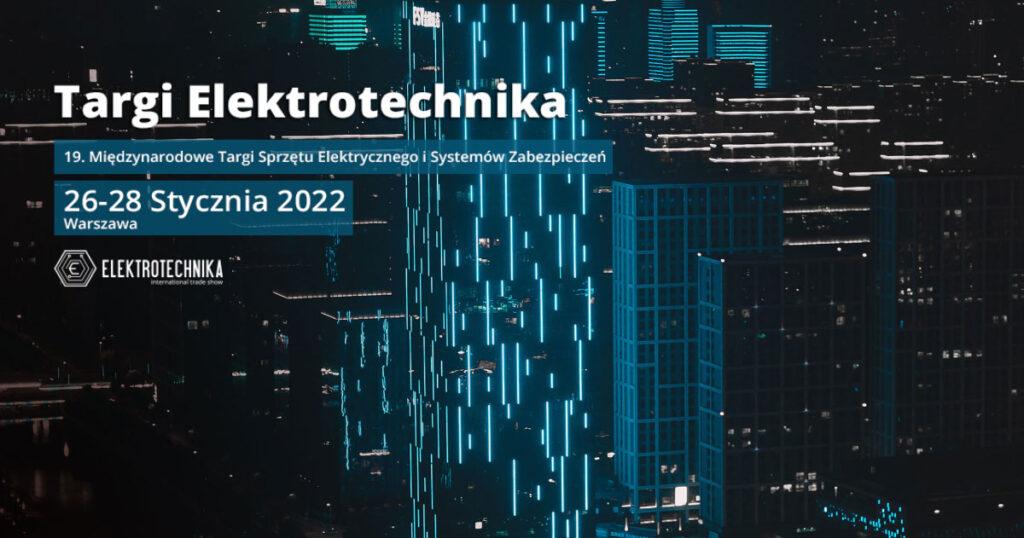 miedzynarodowych targow elektrotechnika 26 28 stycznia 2022 1024x538 - Zapraszamy na Międzynarodowe Targi ELEKTROTECHNIKA.